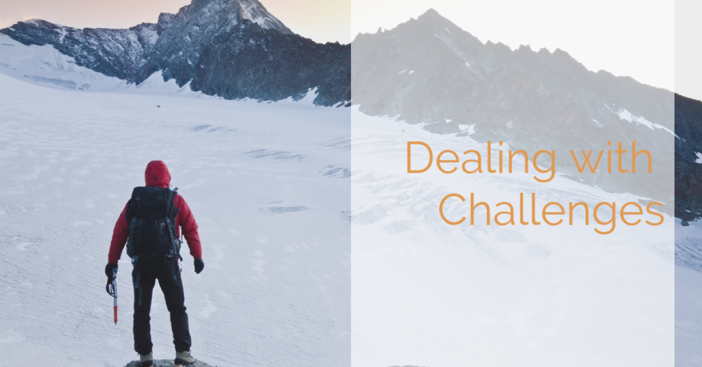 Dealing with challenges, handling stress & challenges