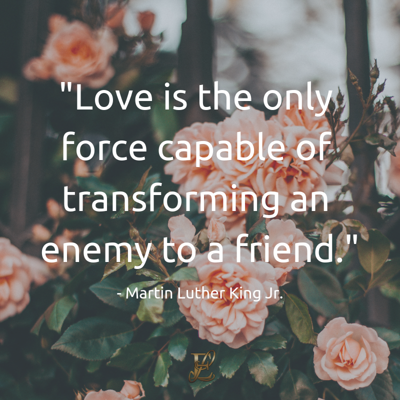 "Martin Luther King, Esmie Lawrence, stress management, managing stress, podcast, esmie lawrence, freedom, negativity, 10 famous quotes, quotes, Love is the only force capable of transforming an enemy to a friend."" quotation"