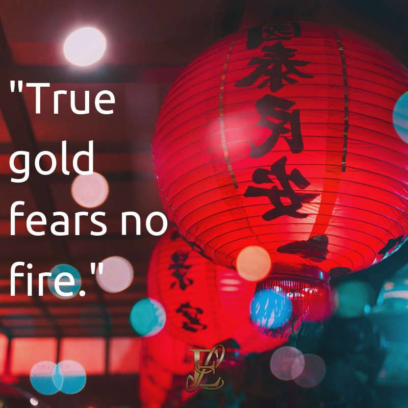 Esmie Lawrence, stress management, managing stress, podcast, esmie lawrence, freedom, negativity, 10 famous quotes, quotes, quotation, chinese new year, year of the pig, pig 2019, good fortune, chinese proverbs, True gold fears no fire