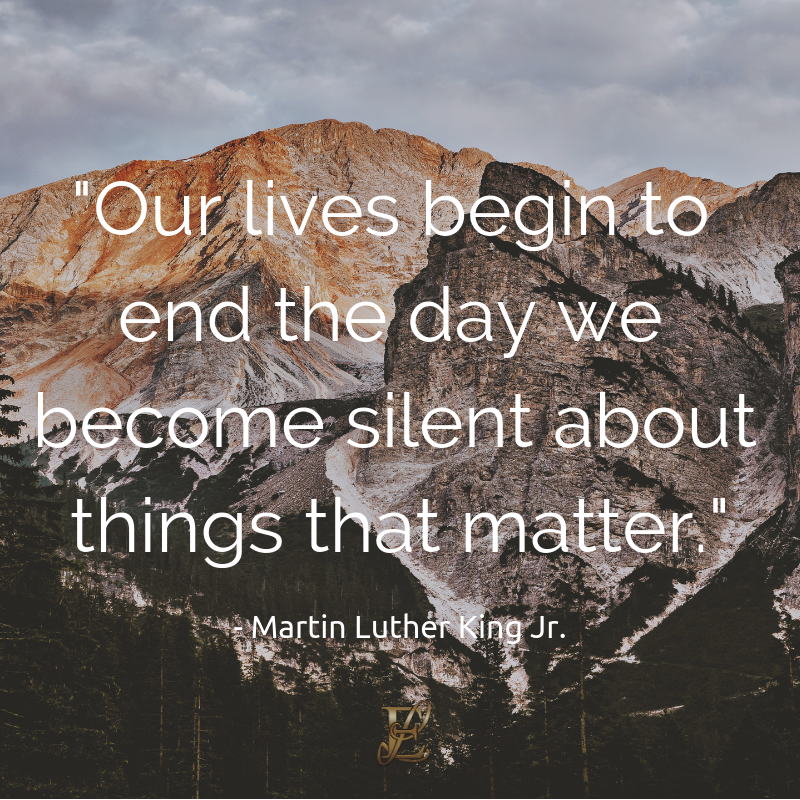 Martin Luther King, Esmie Lawrence, stress management, managing stress, podcast, esmie lawrence, freedom, negativity, 10 famous quotes, quotes, quotation, In the end, we will remember not the words of our enemies, but the silence of our friends. Our lives begin to end the day we become silent about things that matter.