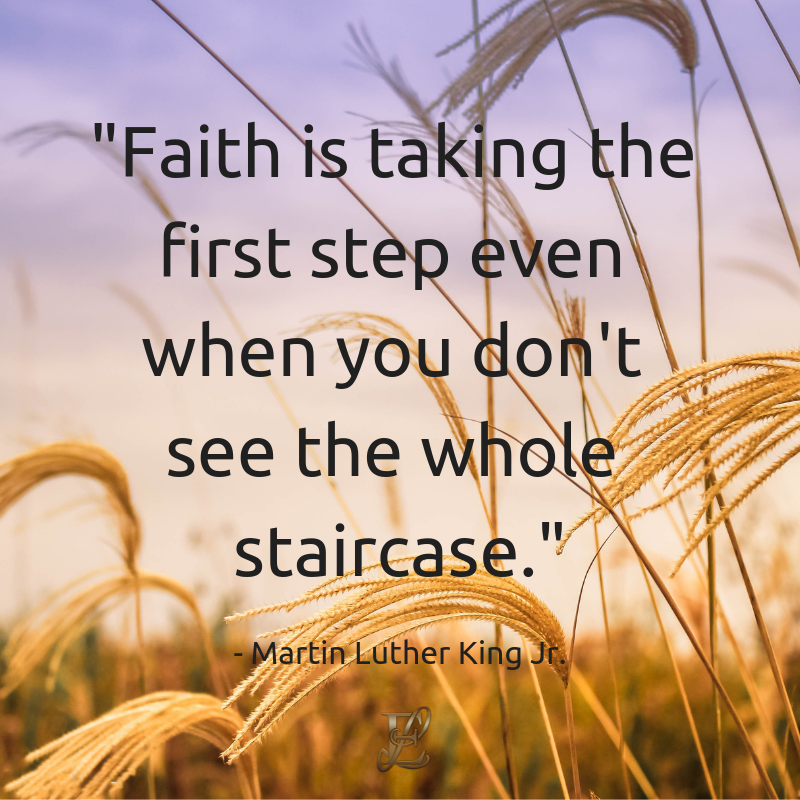 Martin Luther King, Esmie Lawrence, stress management, managing stress, podcast, esmie lawrence, freedom, negativity, 10 famous quotes, quotes, quotation, Faith is taking the first step even when you don't see the whole staircase.