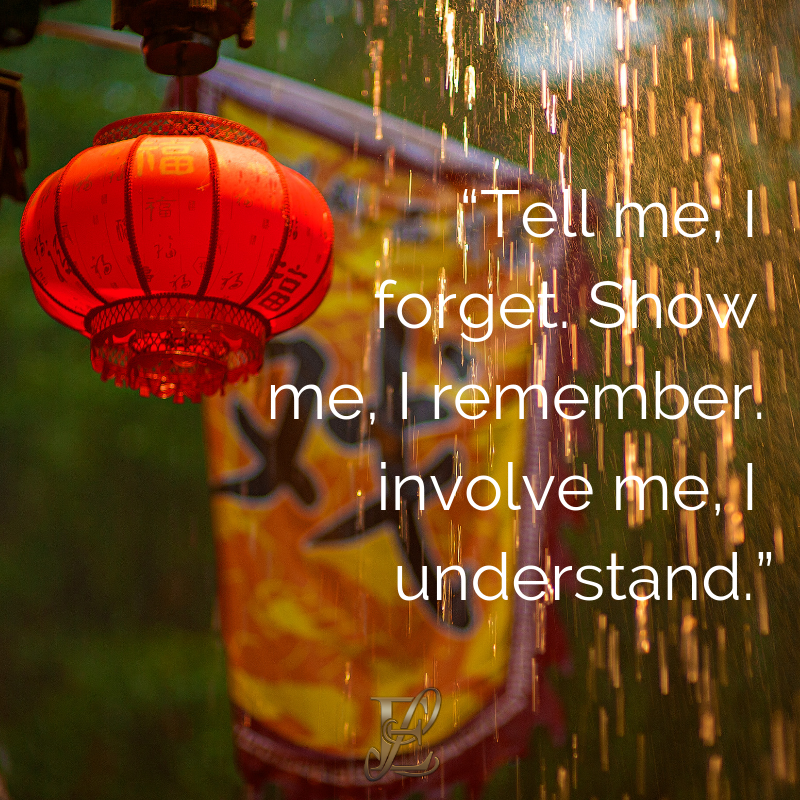 Esmie Lawrence, stress management, managing stress, podcast, esmie lawrence, freedom, negativity, 10 famous quotes, quotes, quotation, chinese new year, year of the pig, pig 2019, good fortune, chinese proverbs, Tell me, I forget. Show me, I remember. Involve me, I understand.,