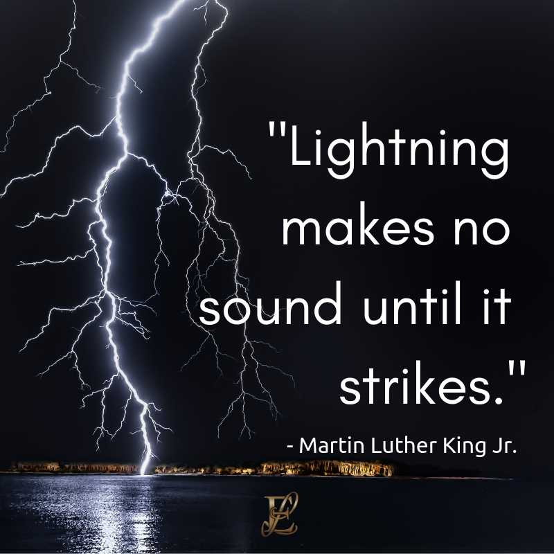 Martin Luther King, Esmie Lawrence, stress management, managing stress, podcast, esmie lawrence, freedom, negativity, 10 famous quotes, quotes, Lightning makes no sound until it strikes quotation