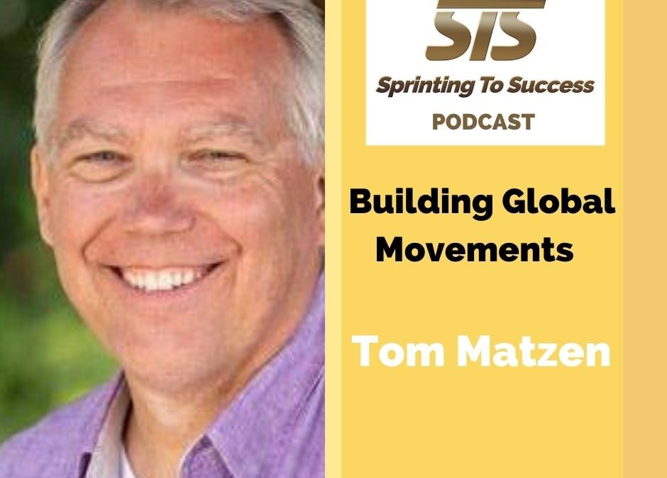 Tom Matzen on Sprinting To Success Podcast