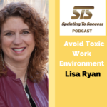 Lisa Ryan: Avoid Toxic Work Environment