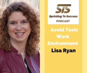 Lisa Ryan: Avoid Toxic Work Environment