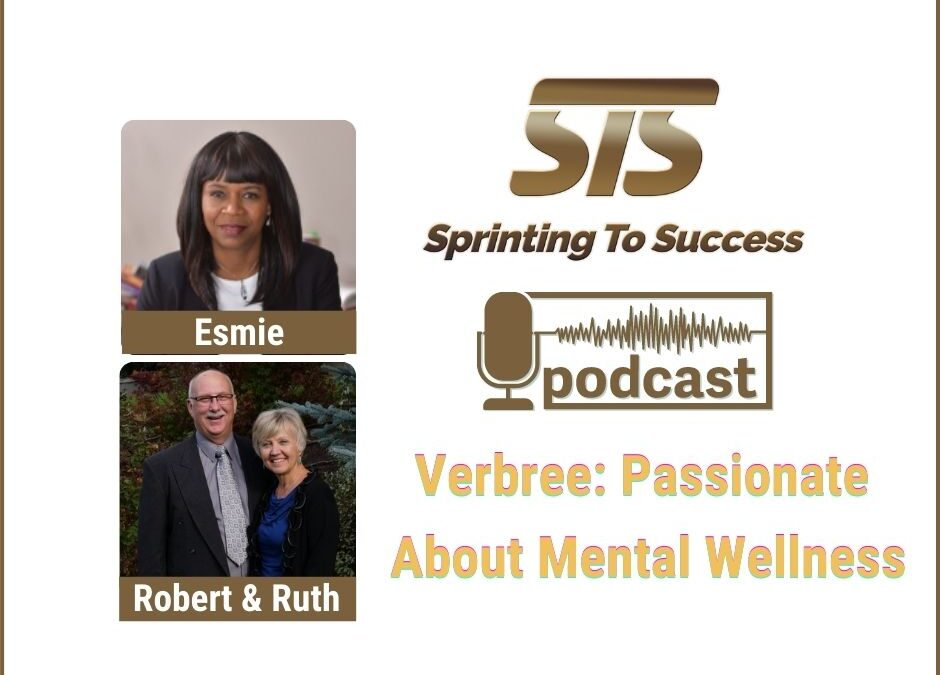Ep 98 Ruth & Robert Verbree: Passionate About Mental Wellness